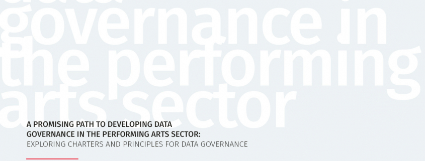 Wylie, M., Sculthorp, M, Gagnon-Turcotte, S., and Chatwin, M. (2021). A promising path to developing data governance in the performing arts sector: Exploring charters and principles for data governance. Open North and Canadian Association for the Performing Arts (CAPACOA).
